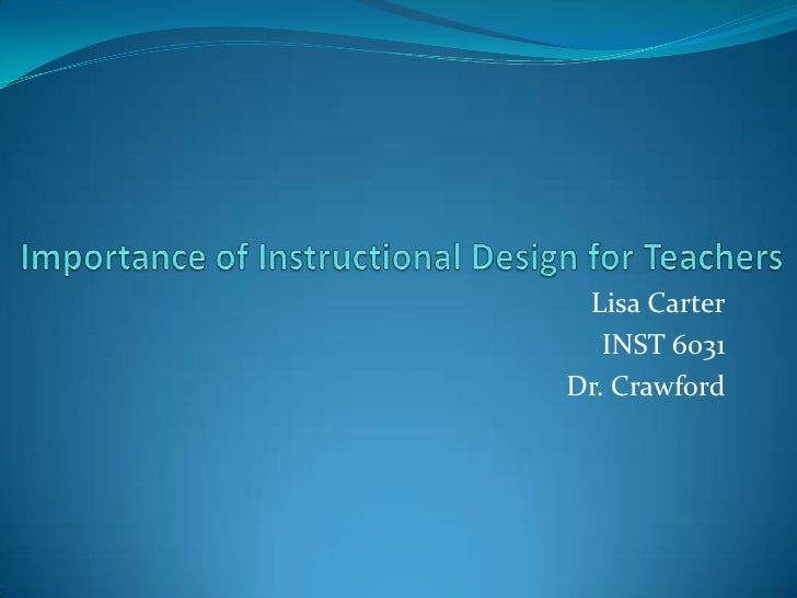 importance of instructional design in education