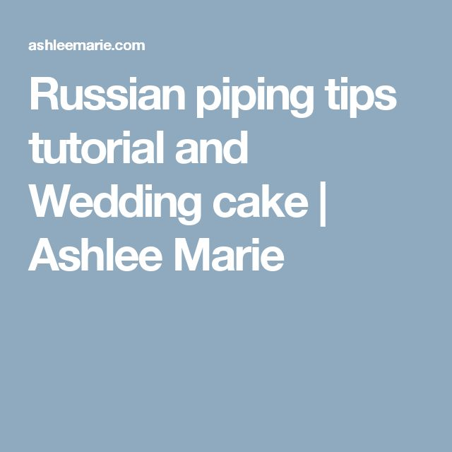 instructions russian cake decorating tips